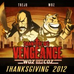 Danny Trejos Vengeance - Woz with a Coz