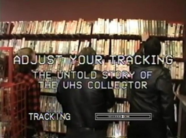 Adjust Your Tracking The Untold Story of the VHS Collector