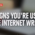 8 signs you are using the internet wrong