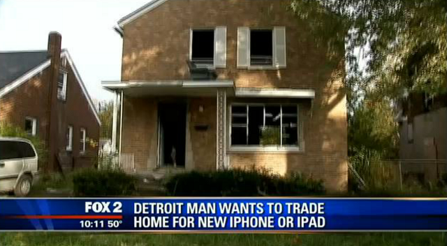 detroit-man-want-to-trade-home-for-new-iphone-or-ipad
