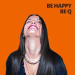 BE HAPPY BE Q